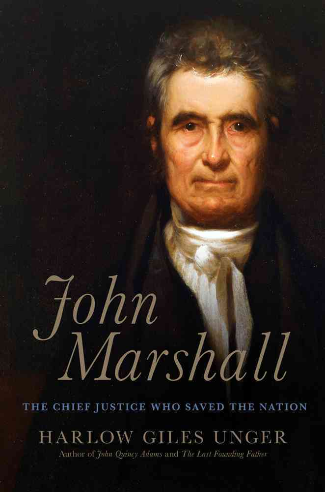 John Marshall By Unger, Harlow Giles