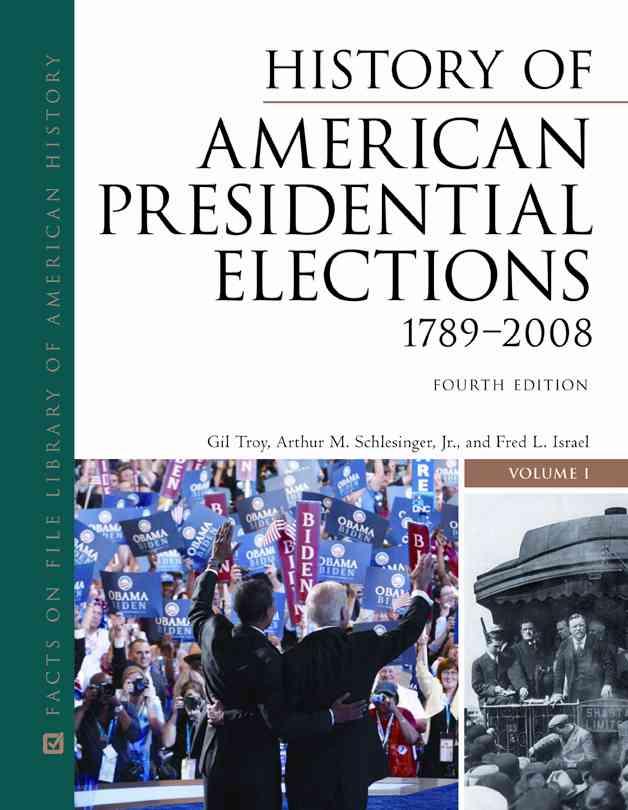History of American Presidential Elections, 1789-2008 By Schlesinger, Arthur Meier (EDT)