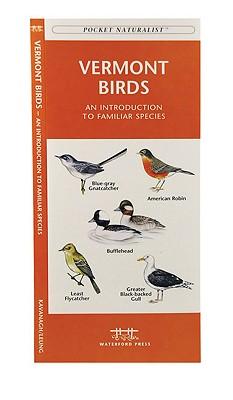 Vermont Birds By Kavanagh, James/ Leung, Raymond (ILT)